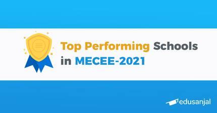 Top Performing Schools in Medical Education Common Entrance Examination (MECEE)-2021