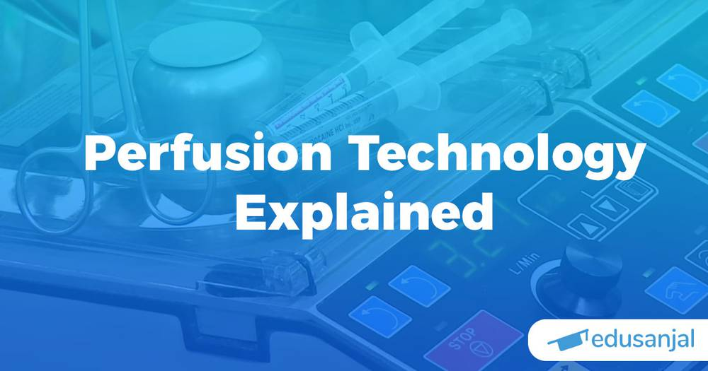 Perfusion Technology Explained