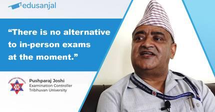 No Alternative to In-person Exams: Pushpa Raj Joshi, Exam Controller of Tribhuvan University