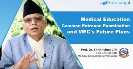 EduTalk 101 | Medical Education Common Entrance Examination and MEC's Plans
