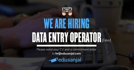 Vacancies for Few Data Entry Operators at Edusanjal