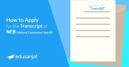 How to Apply for the Transcript of National Examination Board (NEB)?