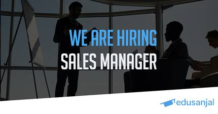 Vacancy for Sales Manager at Edusanjal